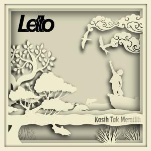 Letto - 2016 Kasih Tak Memilih